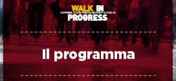 Walk in progress: il programma