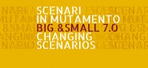 Big&Small 7.0_Scenari in mutamento