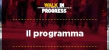 Walk in progress: il programma